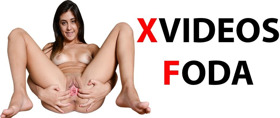 Xvideos Foda